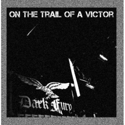 DARK FURY On the Trail of a Victor DOUBLE CD