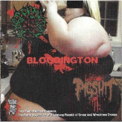 BLASPHEMATION / BLOODINGTON / PIGSHIT - The Putrid Byproduct of a Lifelong Pursuit of Gross and Wreckless Excess