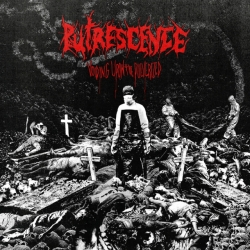 PUTRESCENCE Voiding Upon The Pulverized