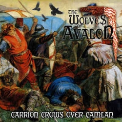 The Wolves Of Avalon ‎– Carrion Crows Over Camlan