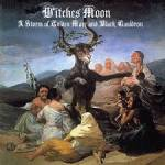 "WITCHES MOON  ""A Storm of Golden Mare and Black Cauldron""  Digipack"